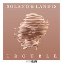 Trouble/Solano, Landis