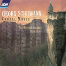 Georg Schumann: Choral Music/The Purcell Singers, Mark Ford