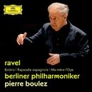 Ravel: Boléro; Rapsodie espagnole; Ma mère l'Oye/Berliner Philharmoniker, Pierre Boulez