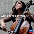 ソロ~無伴奏チェロのための作品集/Alisa Weilerstein