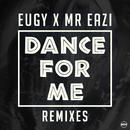 Dance For Me (Eugy X Mr Eazi) (Remixes)/Eugy, Mr Eazi