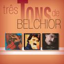 Três Tons De Belchior/Belchior