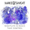 Nightlife Is Magic/Make U Sweat