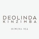 Primeira Vez/Deolinda Kinzimba