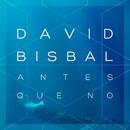 Antes Que No/David Bisbal