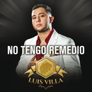 No Tengo Remedio/Luis Villa