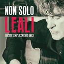 Non Solo Leali/Fausto Leali