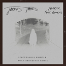 1000x (Spectrasoul Remix And Noah Breakfast Remix) (feat. Broods)/Jarryd James