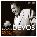 Prêter l'oreille - Ouï-dire (1977 - 1982)(Live)/Raymond Devos