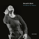 On Behalf Of Nature/Meredith Monk & Vocal Ensemble