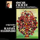 Óscar Chávez Interpreta Canciones Originales De Rafael Elizondo/Óscar Chávez
