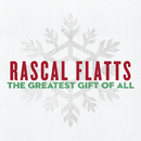 The Greatest Gift Of All/Rascal Flatts