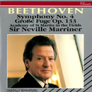 Beethoven: Symphony No. 4; Grosse Fuge/Academy of St. Martin in the Fields, Sir Neville Marriner