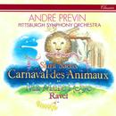 Saint-Saëns: Le Carnaval des Animaux / Ravel: Ma mère l'oye/André Previn, Pittsburgh Symphony Orchestra