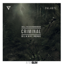 Criminal (B L A N K  Remix) (feat. Los Rakas, Far East Movement)/Rell The Soundbender