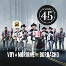 Voy A Morirme De Borracho/Norteño 4.5