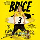 Brice 3 (Bande originale du film)/Multi Interprètes