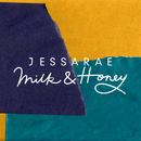 Milk & Honey/Jessarae