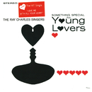 Something Special For Young Lovers/The Ray Charles Singers