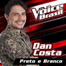 Preto E Branco (The Voice Brasil 2016)/Dan Costa