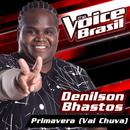 Primavera (Vai Chuva) (The Voice Brasil 2016)/Denilson Bhastos