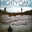 Horsehead Bay/Mighty Oaks