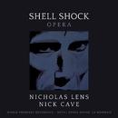 Lens: Shell Shock/Nicholas Lens, Nick Cave, La Monnaie Symphony Orchestra, Koen Kessels