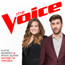 Maybe I'm Amazed (The Voice Performance)/Katie Basden, Ryan Quinn