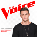 Mine Would Be You (The Voice Performance)/Nick Hagelin