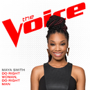 Do Right Woman, Do Right Man (The Voice Performance)/Maya Smith