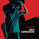 First Impressions/Caiiro