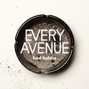 Bad Habits/Every Avenue