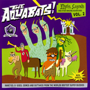 Myths, Legends And Other Amazing Adventures Vol. 2/The Aquabats!