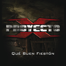 Qué Buen Fiestón/Proyecto X