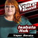 Vapor Barato (The Voice Brasil 2016)/Isabela Huk