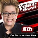 Faz Parte Do Meu Show (The Voice Brasil 2016)/Sih