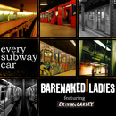 Every Subway Car (feat. Erin McCarley)/Barenaked Ladies
