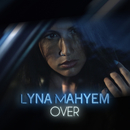 Over/Lyna Mahyem