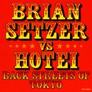 BACK STREETS OF TOKYO/BRIAN SETZER vs HOTEI
