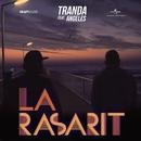La rasarit (feat. Angeles)/Tranda