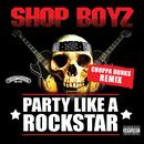 Party Like A Rockstar (Choppa Dunks Remix)/Shop Boyz
