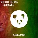 Ja Rasta/Michael Sparks