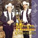 Consuelito/Miguel Y Miguel