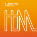In the Morning/Mrs. GREEN APPLE