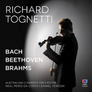 Bach – Beethoven – Brahms/Richard Tognetti, Neal Peres Da Costa, Daniel Yeadon, Australian Chamber Orchestra