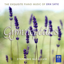 Gymnopédies: The Exquisite Piano Music Of Erik Satie/Stephanie McCallum