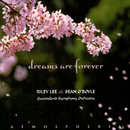 Dreams Are Forever/Riley Lee, Queensland Symphony Orchestra, Sean O'Boyle