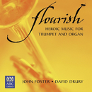 Flourish: Heroic Music For Trumpet And Organ/John Foster, David Drury