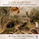 Late Harvest - Imagined Music Of A Forgotten Australia/The Raga Dolls Salon Orchestra, David Osborne