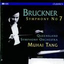 Bruckner: Symphony No. 7/Queensland Symphony Orchestra, Muhai Tang
